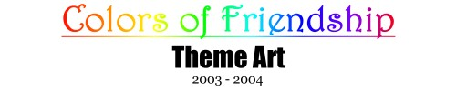Colors of Friendship 2003-2004 Theme